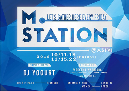 LETS GATHER HERE EVERY FRIDAY「M STATION」@ASIVI